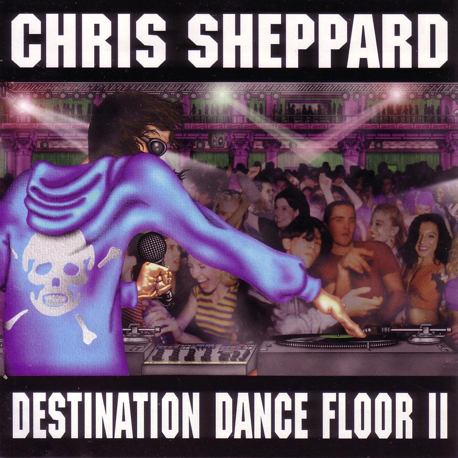chris sheppard   destination dance floor ii various